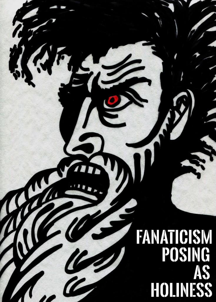 Fanaticism Posing As Holiness